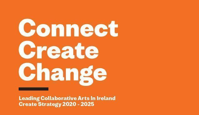 Connect Create Change: Leading Collaborative Arts in Ireland