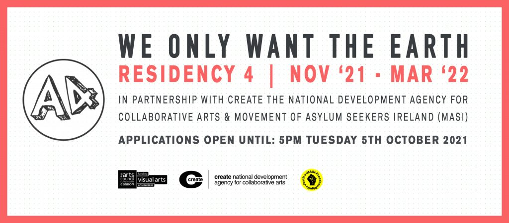 We Only Want The Earth: Residency 4 2021
